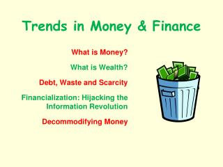 Trends in Money  Finance