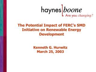The Potential Impact of FERC s SMD Initiative on Renewable Energy Development