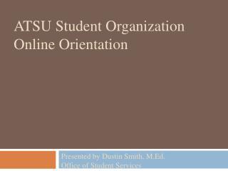 ATSU Student Organization Online Orientation