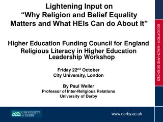 Lightening Input on   Why Religion and Belief Equality Matters and What HEIs Can do About It