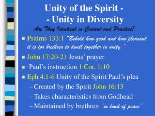 Unity of the Spirit -  - Unity in Diversity Are They Identical in Content and Practice