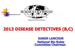 2013 DISEASE DETECTIVES B,C