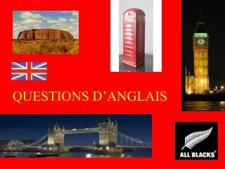 QUESTIONS D ANGLAIS