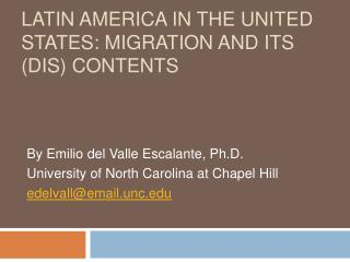 Latin America in the United States: Migration and Its Dis Contents
