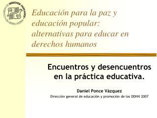 Educaci n para la paz y educaci n popular: alternativas para educar en derechos humanos