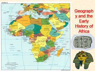 Geogrpahy and Early History of Africa
