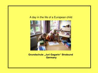 A day in the life of a European child