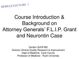 Course Introduction   Background on   Attorney Generals  F.L.I.P. Grant  and Neurontin Case