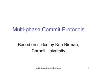 Multi-phase Commit Protocols