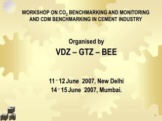 WORKSHOP ON CO2 BENCHMARKING AND MONITORING AND CDM BENCHMARKING IN CEMENT INDUSTRY
