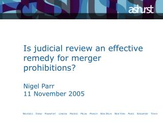 Is judicial review an effective remedy for merger prohibitions  Nigel Parr 11 November 2005