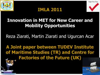 IMLA 2011  Innovation in MET for New Career and Mobility Opportunities   Reza Ziarati, Martin Ziarati and Ugurcan Acar