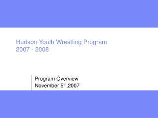 Hudson Youth Wrestling Program 2007 - 2008