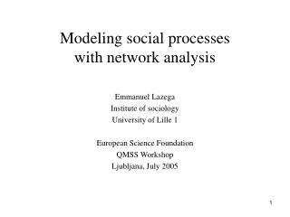Modeling social processes  with network analysis