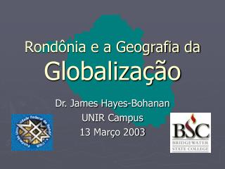 Rond nia e a Geografia da Globaliza  o