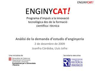 ENGINYCAT Programa d impuls a la innovaci   tecnol gica des de la formaci   cient fica i t cnica