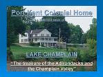 Port Kent Colonial Home With vast views of     LAKE CHAMPLAIN  The treasure of the Adirondacks and the Champlain Valley
