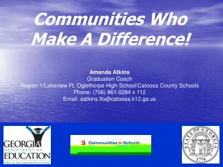 Communities Who Make A Difference     Amanda Atkins Graduation Coach Region 1