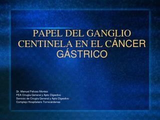 PAPEL DEL GANGLIO CENTINELA EN EL C NCER G STRICO