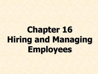 Chapter 16        Hiring and Managing Employees