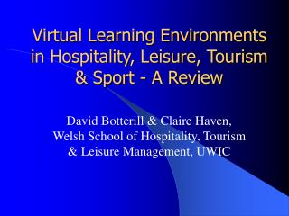 Virtual Learning Environments in Hospitality, Leisure, Tourism  Sport - A Review