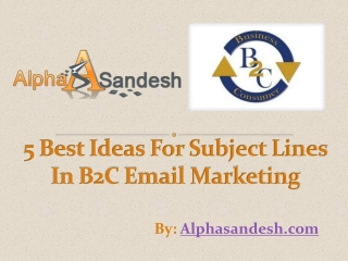 5 Best Ideas For Subject Lines In B2C Email Marketing