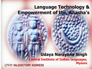 Language Technology  Empowerment of the  Bhasha s