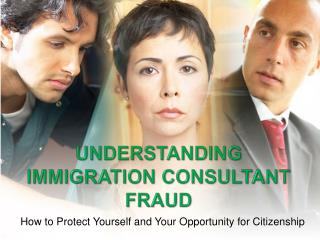Understanding  Immigration Consultant Fraud