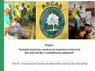 Projeto   Inclus o Social dos catadores de material recicl vel de  S o Jo o del-Rei e sensibiliza  o ambiental