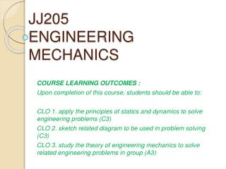 JJ205  ENGINEERING MECHANICS