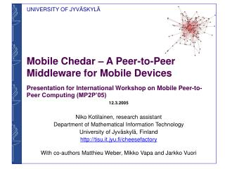 Mobile Chedar   A Peer-to-Peer Middleware for Mobile Devices   Presentation for International Workshop on Mobile Peer-to
