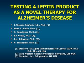 TESTING A LEPTIN PRODUCT AS A NOVEL THERAPY FOR ALZHEIMER S DISEASE
