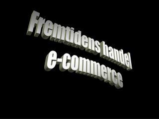 Fremtidens handel e-commerce