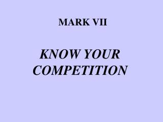 MARK VII