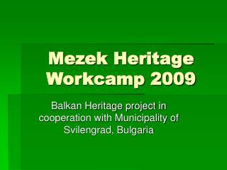 Mezek Heritage Workcamp 2009