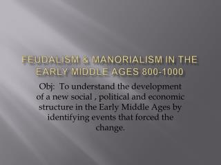 FEUDALISM  MANORIALISM IN THE EARLY MIDDLE AGES 800-1000