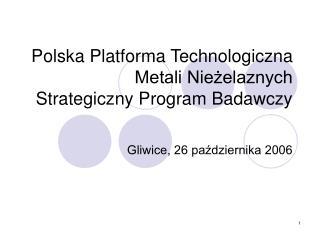 Polska Platforma Technologiczna Metali Niezelaznych Strategiczny Program Badawczy