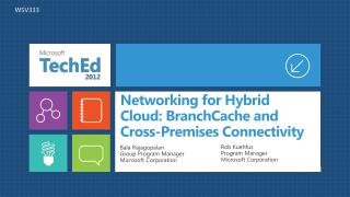 Networking for Hybrid Cloud: BranchCache and Cross-Premises Connectivity