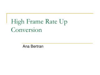 High Frame Rate Up Conversion