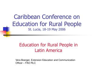 Caribbean Conference on Education for Rural People St. Lucia, 18-19 May 2006