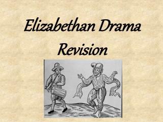 Elizabethan Drama Revision