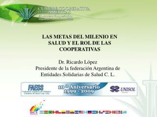 LAS METAS DEL MILENIO EN SALUD Y EL ROL DE LAS COOPERATIVAS