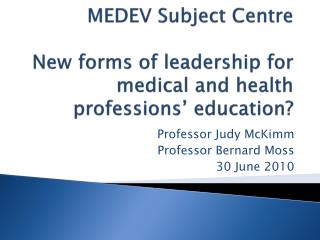 MEDEV Subject Centre  New forms of leadership for medical and health professions  education
