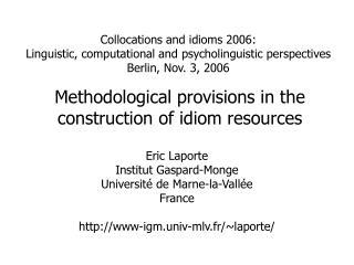 Eric Laporte Institut Gaspard-Monge Universit  de Marne-la-Vall e France  www-igm.univ-mlv.fr