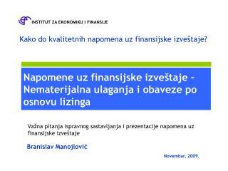 Napomene uz finansijske izve taje   Nematerijalna ulaganja i obaveze po osnovu lizinga