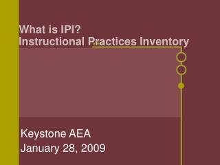 What is IPI  Instructional Practices Inventory