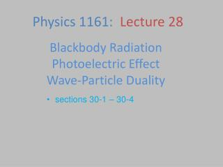 Blackbody Radiation Photoelectric Effect Wave-Particle Duality