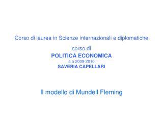 Corso di laurea in Scienze internazionali e diplomatiche  corso di   POLITICA ECONOMICA a.a 2009-2010 SAVERIA CAPELLARI