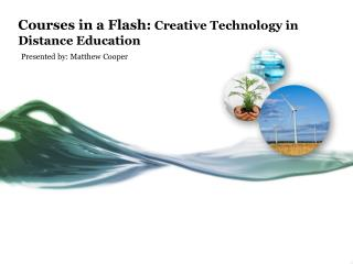 Courses in a Flash: Creative Technology in Distance Education