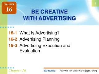 BE CREATIVE WITH ADVERTISING